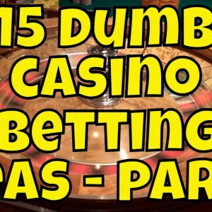 15 Dumb Casino Betting Ideas - Part 1