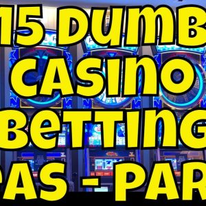 15 Dumb Casino Betting Ideas - Part 2