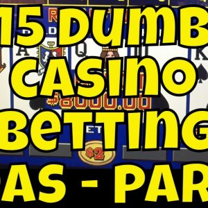 15 Dumb Casino Betting Ideas - Part 3