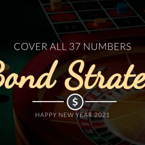 Bond Strategy - Cover all 37 numbers | Roulette Trick to Win