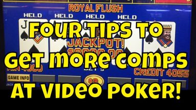 Four Tips For Getting More Comps at Video Poker