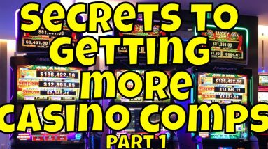 Secrets to Getting More Casino Comps - part 1