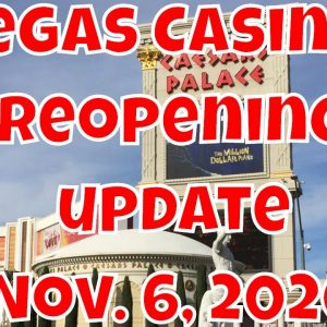 Vegas Casinos Reopening Update - November 6, 2020