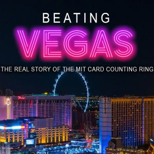 Beating Vegas: The Real Story of the MIT Card Counting Ring