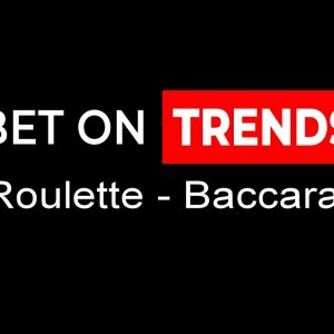 How to Exploit Trends (Roulette/Baccarat)