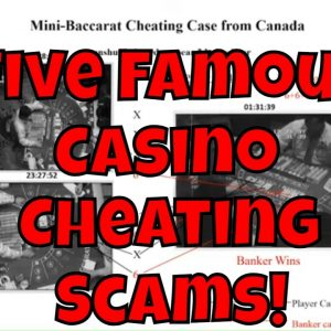 Five Famous Casino Cheating Scams!