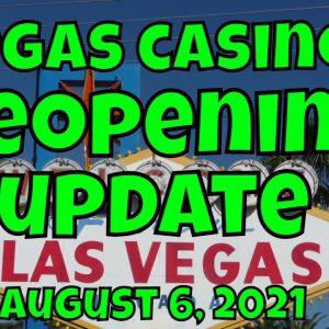 Vegas Casinos Reopening Update - August 6, 2021