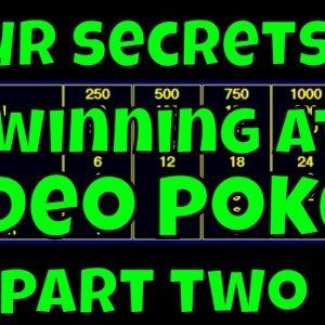 Four Secrets To Winning on Video Poker - Part 2